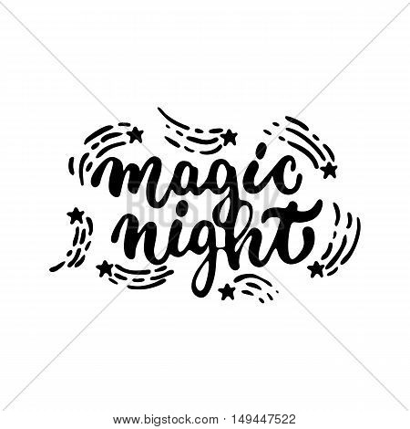 Magic night - Halloween party hand drawn lettering phrase, isolated on the white. Fun brush ink inscription for photo overlays, typography greeting card or t-shirt print, flyer, poster design