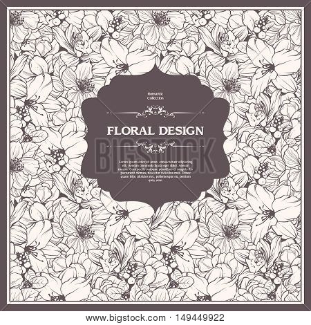 Floral background design in vintage style. Vector illustration. Template greeting card, wedding invitation, banner, poster, packaging with spring flowers. Sketch linear flowers and decorative frame