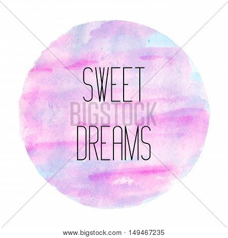 Abstract Round Watercolor Painting With Inscription Sweet Dreams
