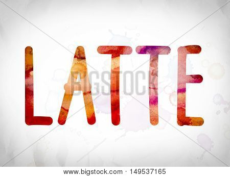 Latte Concept Watercolor Word Art