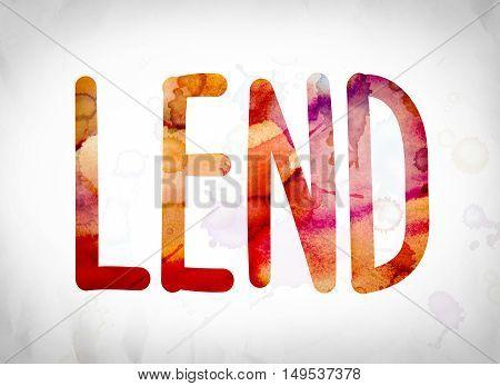 Lend Concept Watercolor Word Art