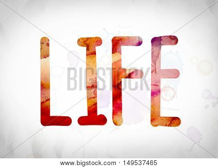 Life Concept Watercolor Word Art