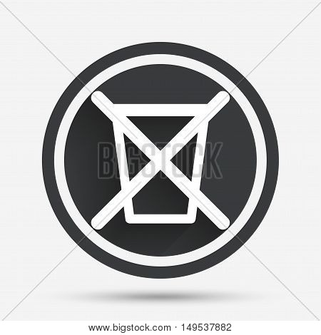 Do not throw in trash. Recycle bin sign icon. Circle flat button with shadow and border. Vector