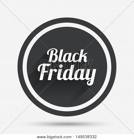 Black Friday sale sign icon. Special offer symbol. Circle flat button with shadow and border. Vector