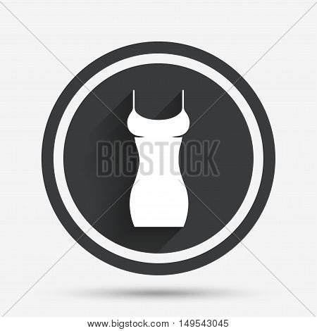 Women dress sign icon. Intimates and sleeps symbol. Circle flat button with shadow and border. Vector