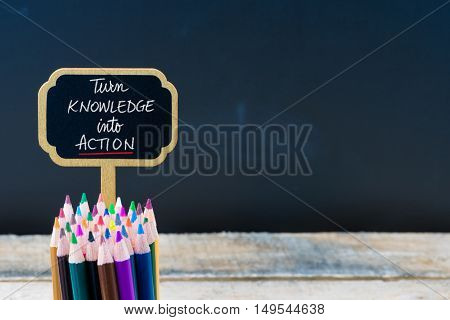 Wooden Mini Blackboard Label With Message Turn Knowledge Into Action