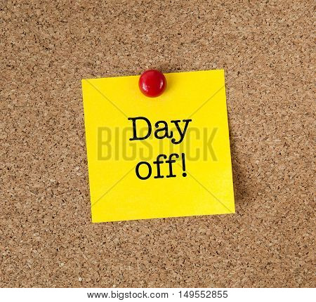 Sticky Note with The words Day off