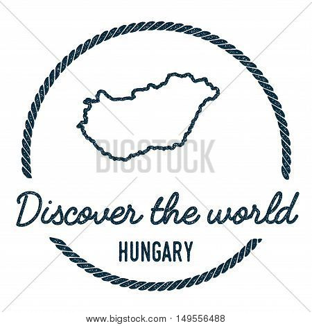 Hungary Map Outline. Vintage Discover The World Rubber Stamp With Hungary Map. Hipster Style Nautica