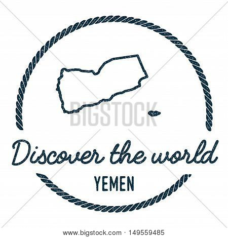Yemen Map Outline. Vintage Discover The World Rubber Stamp With Yemen Map. Hipster Style Nautical Ru