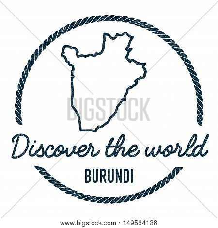 Burundi Map Outline. Vintage Discover The World Rubber Stamp With Burundi Map. Hipster Style Nautica
