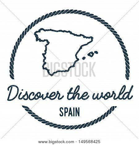Spain Map Outline. Vintage Discover The World Rubber Stamp With Spain Map. Hipster Style Nautical Ru