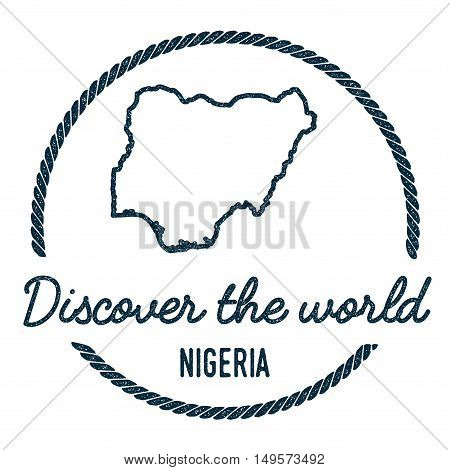 Nigeria Map Outline. Vintage Discover The World Rubber Stamp With Nigeria Map. Hipster Style Nautica
