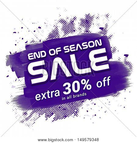 End of Season Sale, Creative Flyer, Banner, Poster or Pamphlet, Extra 30% Discount Offer in All Brands, Vector illustration with abstract paint stroke.