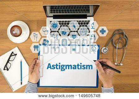 Astigmatism Doctor work hard and Doctor medical