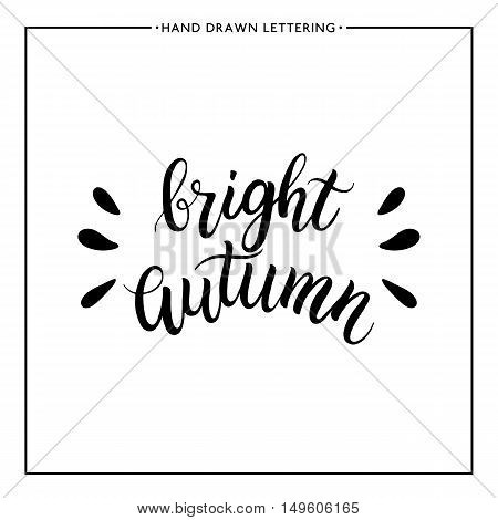 Bright autumn text - hand painted lettering, autumnal brush calligraphy, vector for card, poster, print, flyer, banner