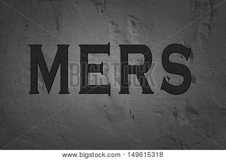 Word Mers isolated on dark background, warning text.