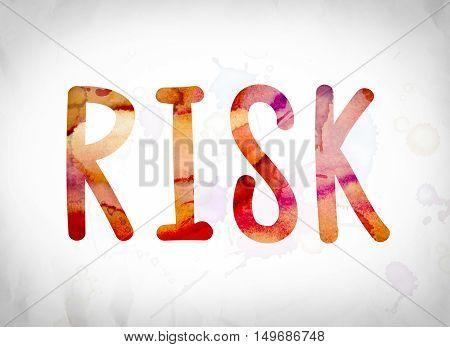 Risk Concept Watercolor Word Art