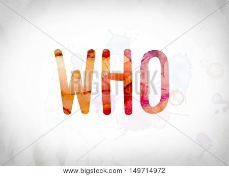 Who Concept Watercolor Word Art