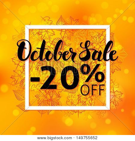 October Sale Flyer. Vector Autumn Seasonal Illustration. Fall -20 off Discount Lettering Banner with Orange Leaves and Frame.