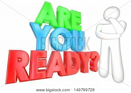 Are You Ready Prepared Question Thinker 3d Illustration