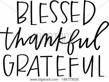 Blessed, thankful, grateful hand lettered words in black