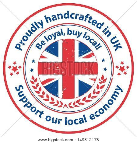 Proudly handcrafted in UK. Support our local economy  - grunge stamp / label with the United Kingdom on the background. Print colors used