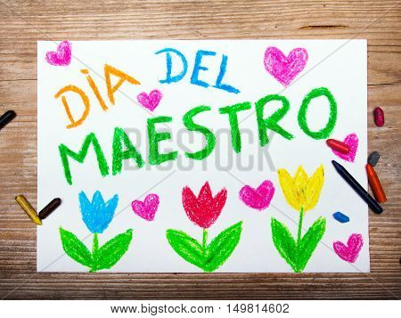 Colorful drawing - Spanish Teacher's Day card with words Dia del maestro