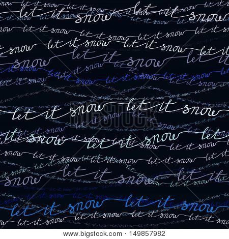Let it snow seamless pattern. Elegant vector seamless background with a let it snow text lines on dark background. Horizontal lines blue pattern background Vector illustration stock vector.