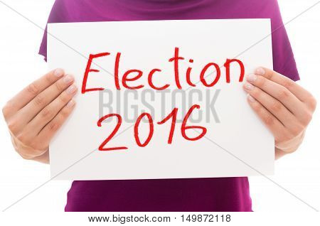 Girl holding white paper sheet with text Election 2016