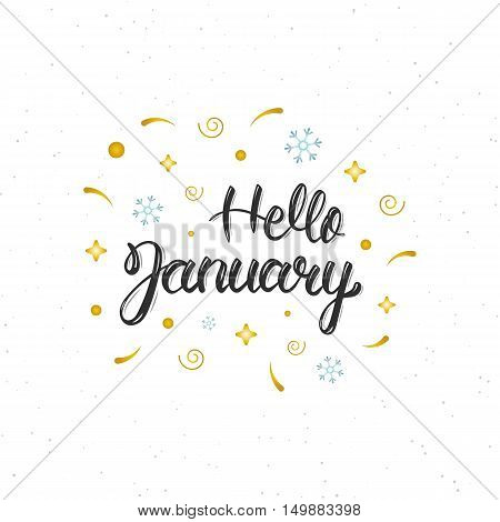 Hello January hand written modern brush lettering inscription. Trendy hand lettering quote art print for posters greeting cards design and t-shirt. Vector illustration