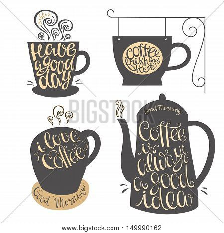 Have a good day. Coffee is always a good idea. Coffee fresh and hot. I love coffee. Quotes on the cups and the coffee pot. Hand lettering design for coffee shop, restaurants, menu.