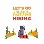 Hiking Equipment Icon. Go On Autumn Fall Hike. Time For Hiking Trip Design Element In Retro Color. A poster
