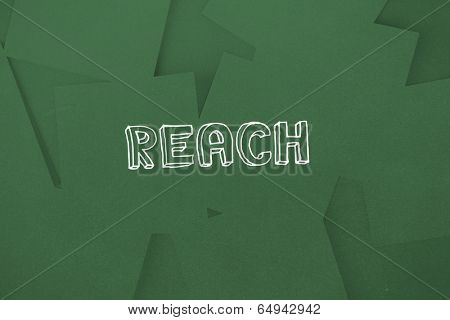The word reach against digitally generated green paper strewn