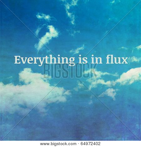 Everything is in flux