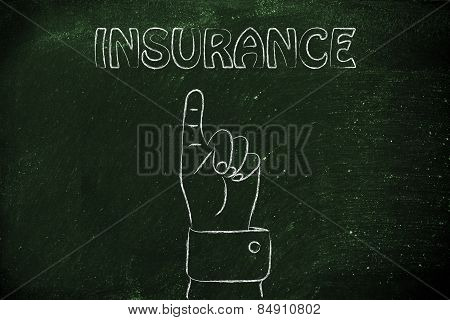 Hand Pointing At The Writing Insurance