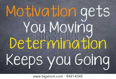 Motivation to Determination