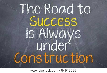 Road to Success is always under Construction