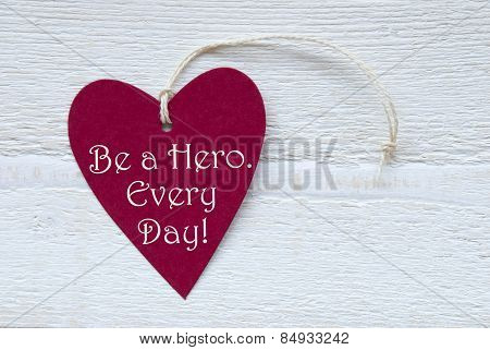 Red Heart Label With Be A Hero Every Day