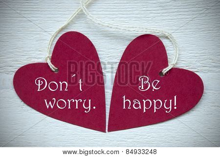 Two Red Hearts With Dont Worry Be Happy