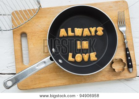 Cookie Biscuits Quote Always In Love In Frying Pan