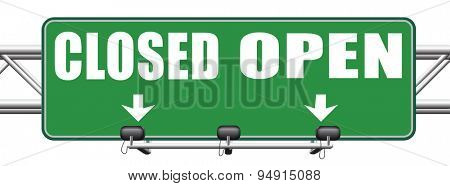 open or close opening hours or closing time start of new season or beginning no access and file or case closed