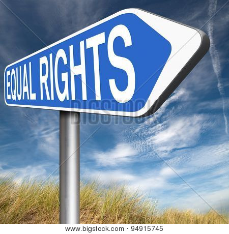 equal rights no discrimination and same opportunities for all women man equality road sign