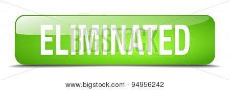 Eliminated Green Square 3D Realistic Isolated Web Button