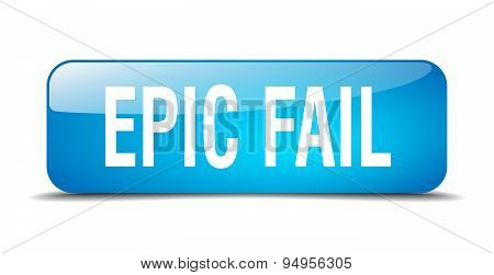 Epic Fail Blue Square 3D Realistic Isolated Web Button