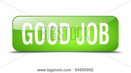 Good Job Green Square 3D Realistic Isolated Web Button
