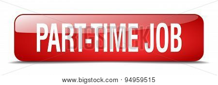 Part-time Job Red Square 3D Realistic Isolated Web Button