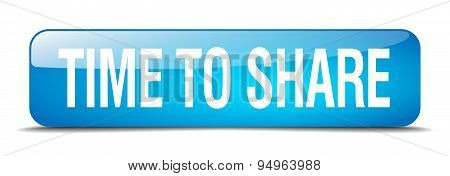 Time To Share Blue Square 3D Realistic Isolated Web Button