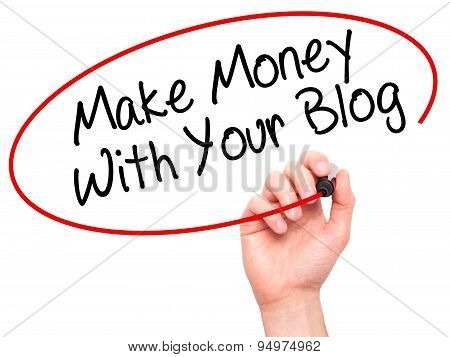 Man Hand writing Make Money With Your Blog with black marker on visual screen.
