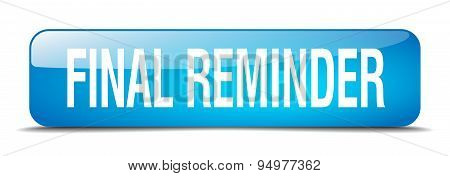 Final Reminder Blue Square 3D Realistic Isolated Web Button