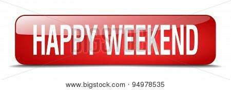 Happy Weekend Red Square 3D Realistic Isolated Web Button